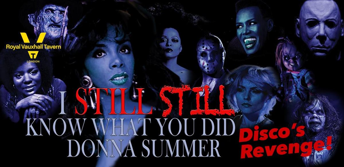 PopHorror XI: I Still, Still Know What You Did Donna Summer: Disco's Revenge!    tickets