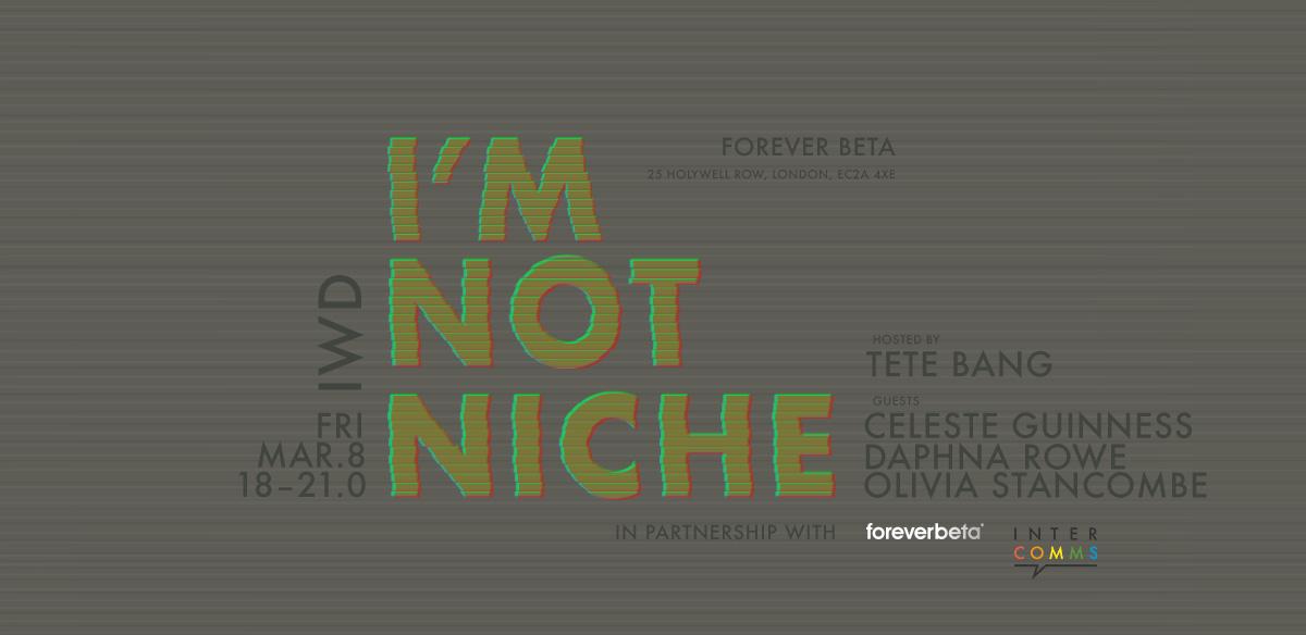 InterComms: I'm Not Niche tickets