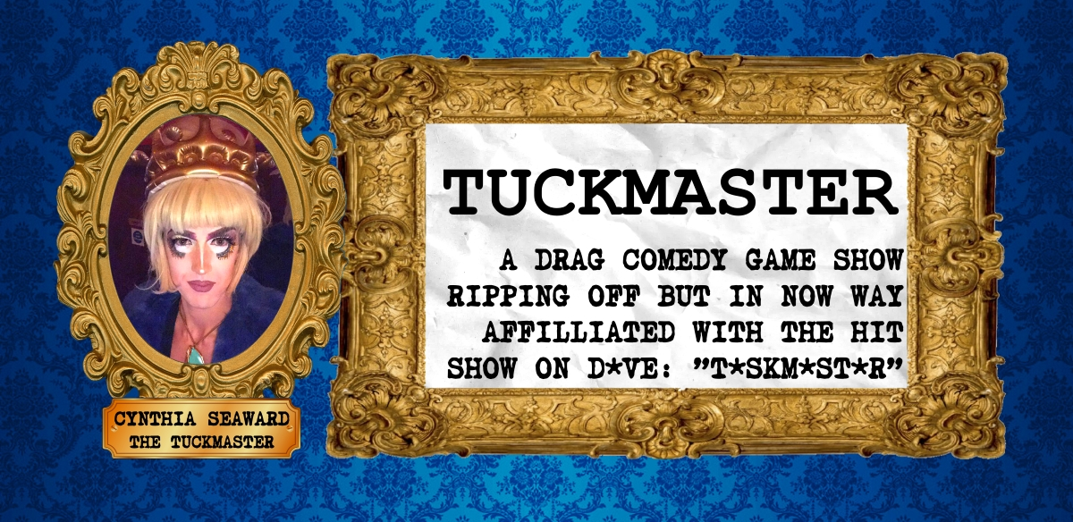 TUCKMASTER 4: New Year Same Nonsense tickets