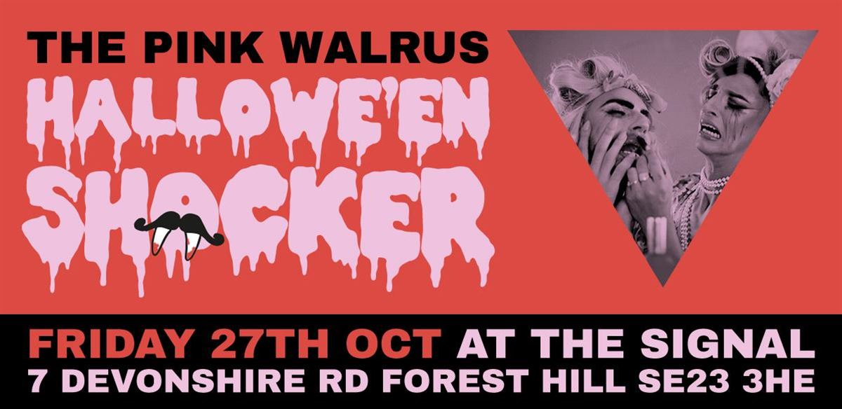 Pink Walrus Hallowe'en Shocker tickets