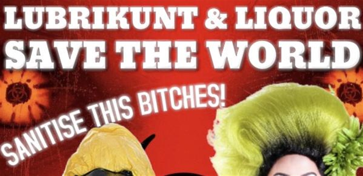 Lubrikunt & Liquor: Save The World tickets