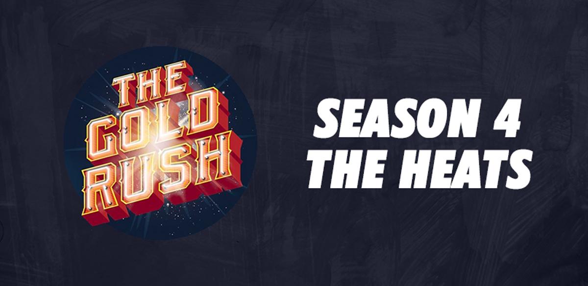 The Gold Rush Season 4 - The Heats! tickets