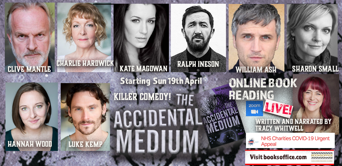 The Accidental Medium Written & Narrated by Tracy Whitwell with Ralph Ineson, Kate Magowan, tickets