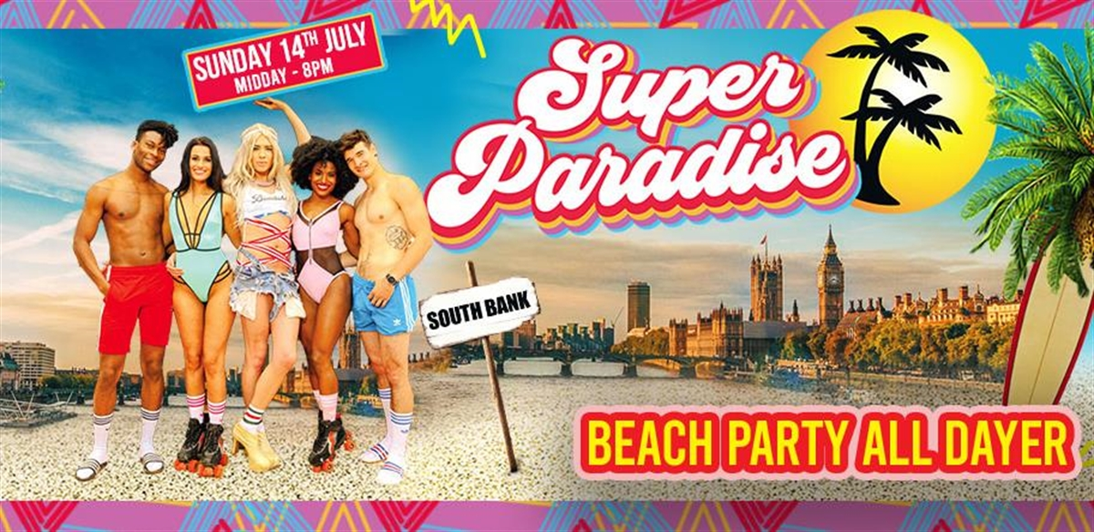 Super Paradise – London's first LGBTQ+ Beach Party  tickets