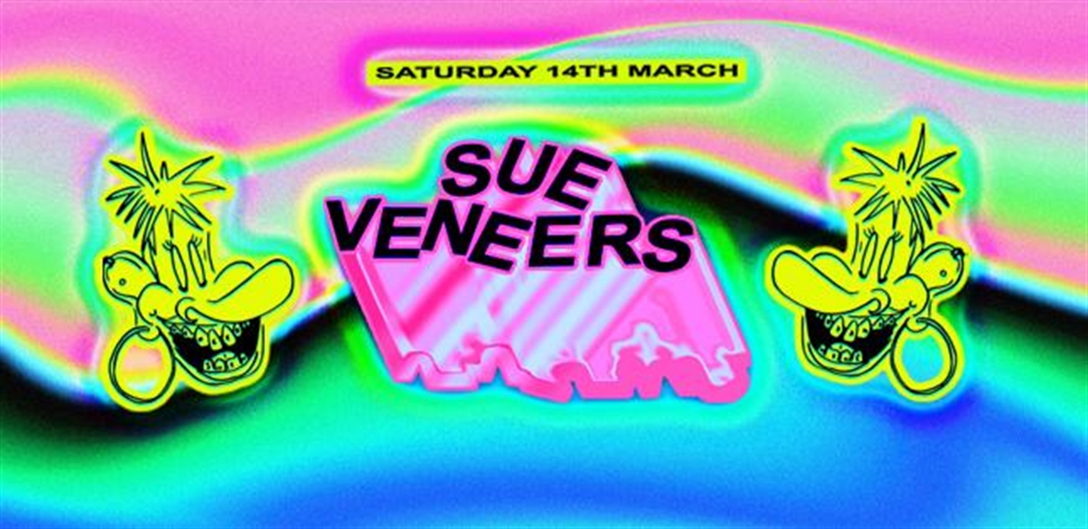 Sue Veneers tickets