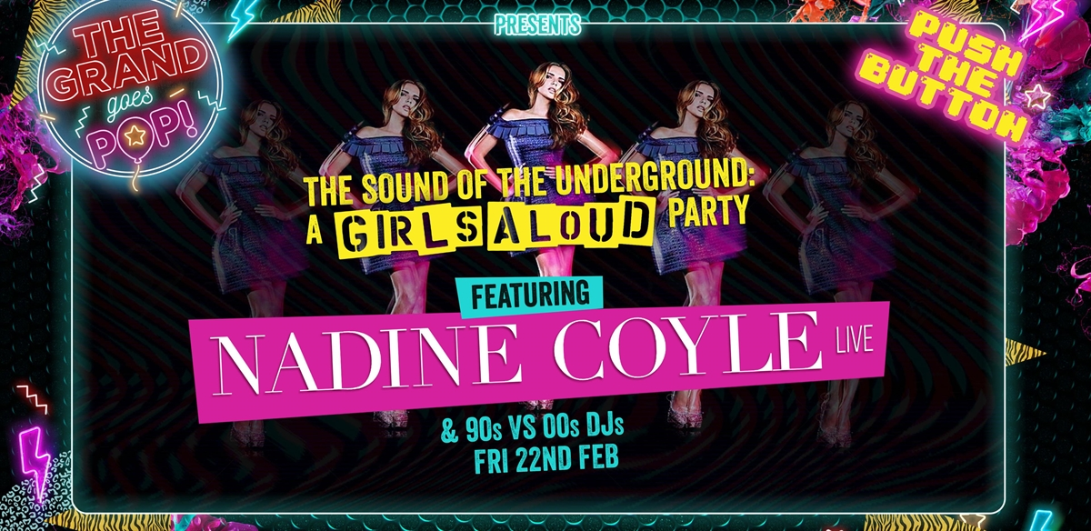 A GIRLS ALOUD PARTY FEAT NADINE COYLE LIVE FEAT 90'S & 00'S DJS tickets