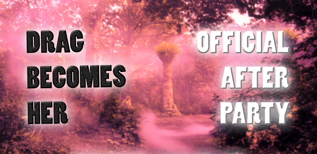 'Drag Becomes Her' - OFFICIAL AFTER PARTY @ the House of Magic tickets