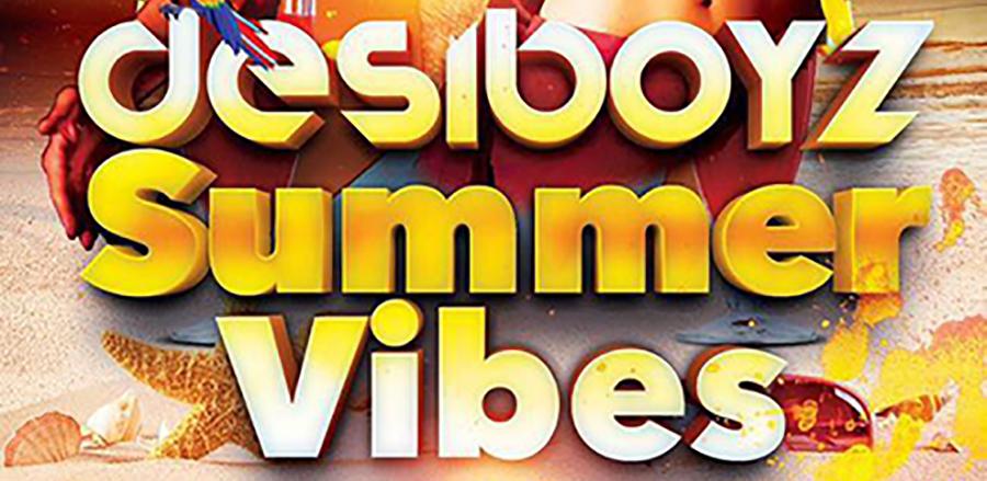 Desi Boyz Summer Vibes