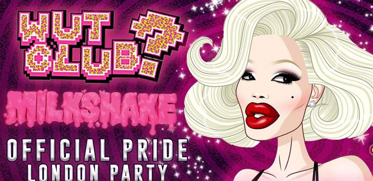 WUT? CLUB x Milkshake: Official Pride in London Party