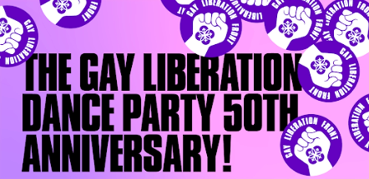 The 'Gay Liberation Front' Dance Party - 50th Anniversary Special! tickets