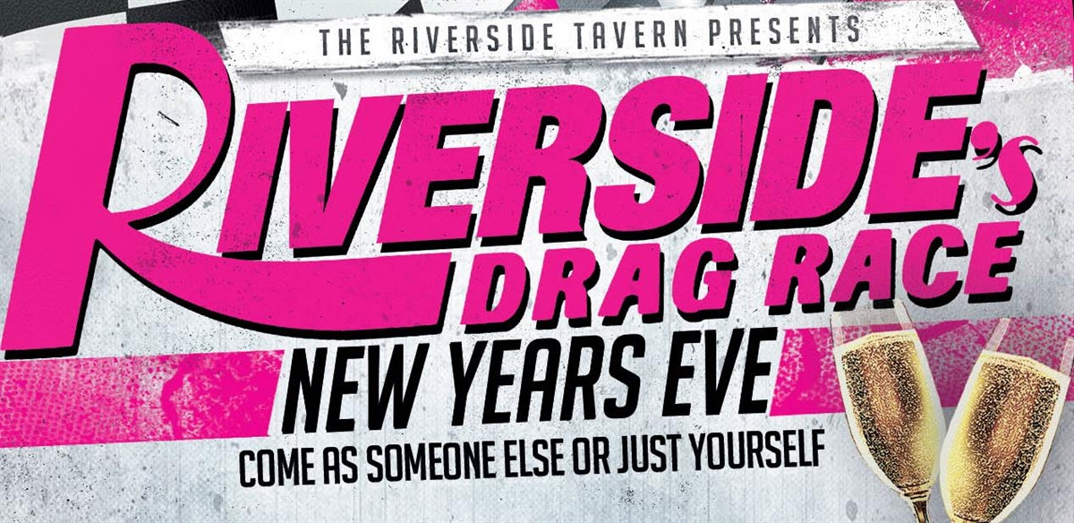 Riverside Drag Race, New Years Eve extravaganza tickets