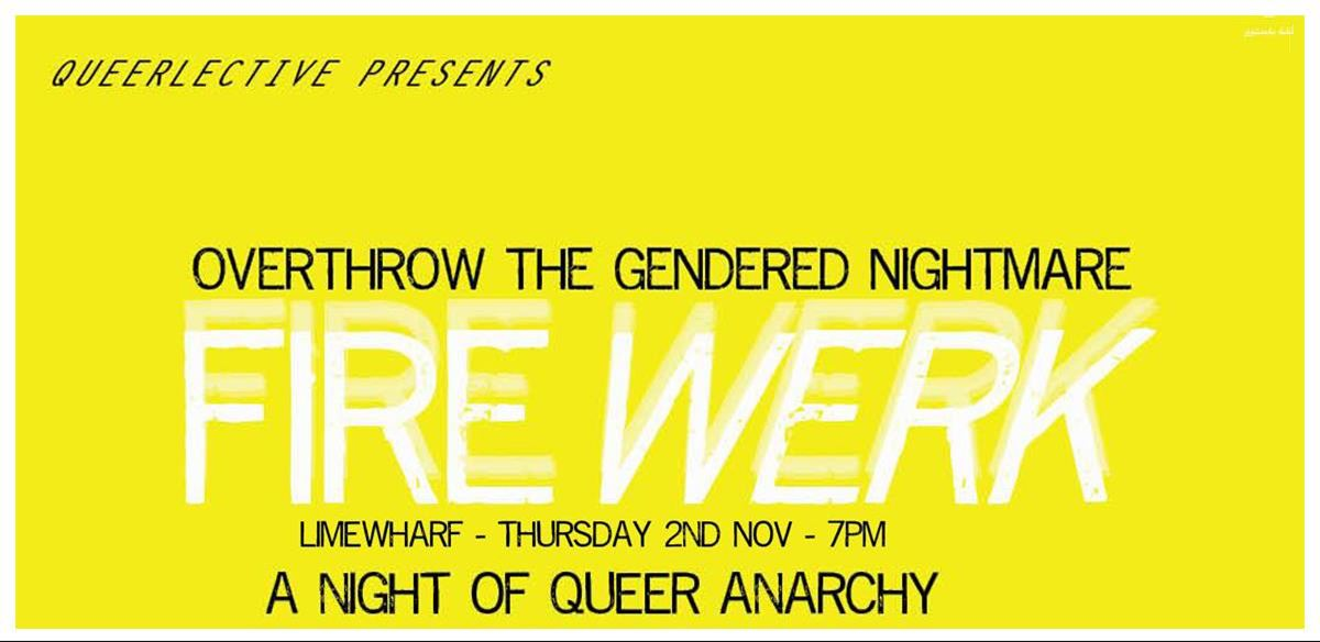 Queerlective presents FIREWERK: a night of queer anarchy