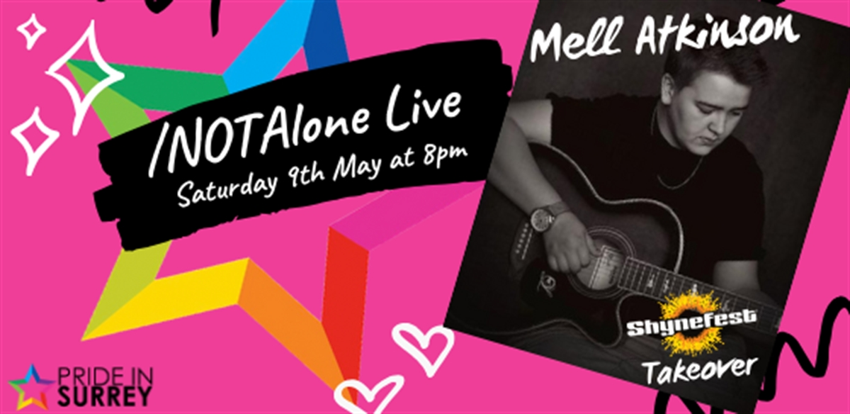 Pride in Surrey /NotAlone Live with Mell Atkinson (ShyneFest Takeover) tickets
