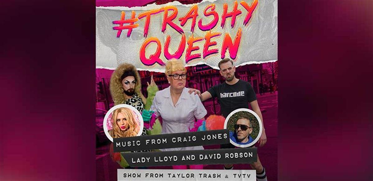 #TrashyQueen tickets