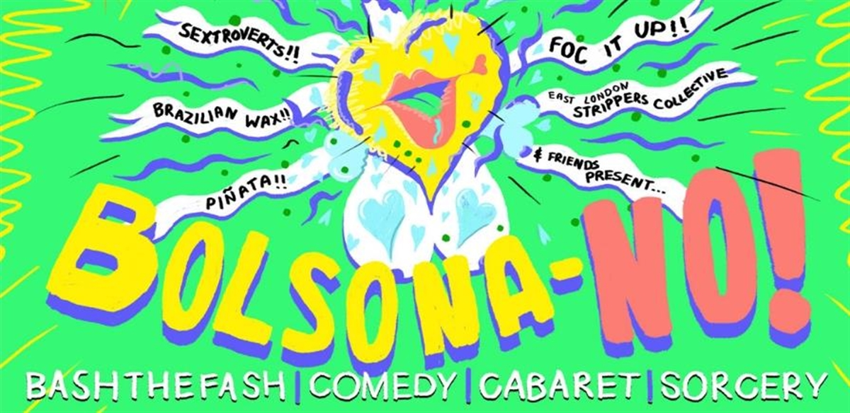 Bolsona-NO! Bash the Fash | Comedy | Cabaret | Sorcery tickets