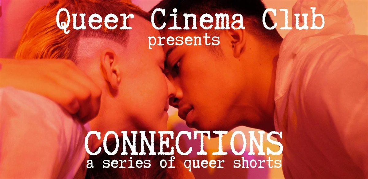 Queer Cinema Club presents CONNECTIONS: a series of queer shorts tickets