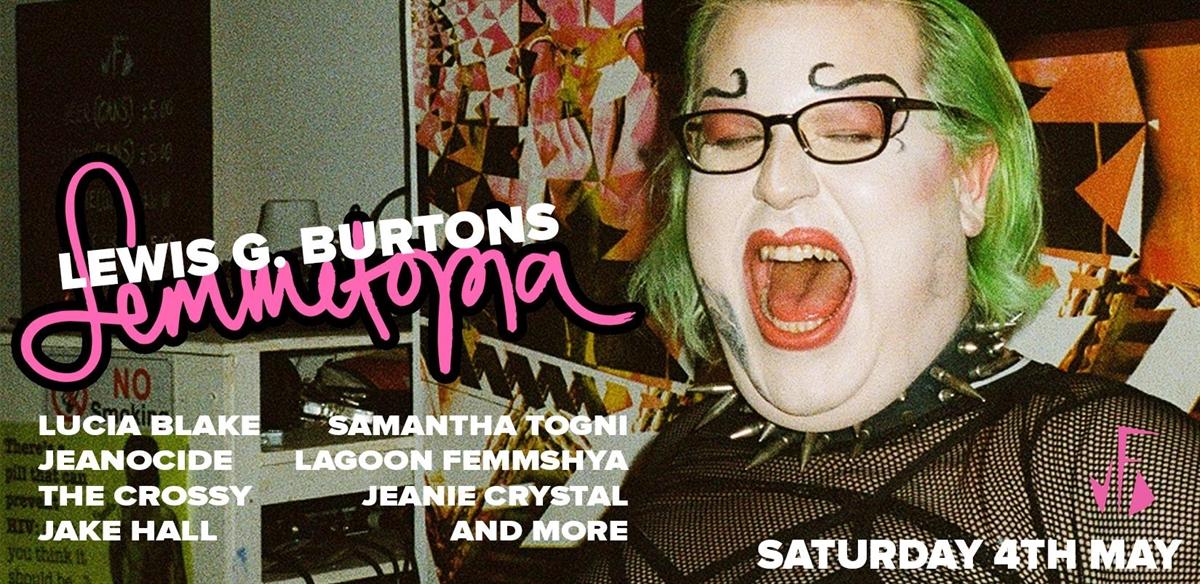 Femmetopia: Lewis G. Burton tickets