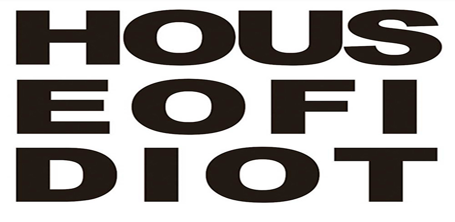 House of Idiot
