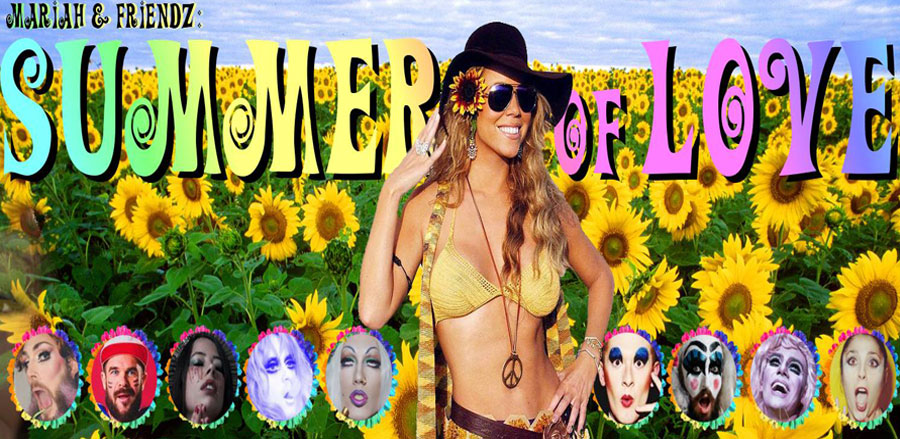 Mariah & Friendz presents: Summer of LOVE!