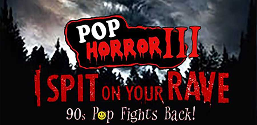 PopHorror III: I Spit On Your Rave tickets