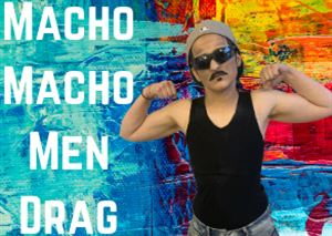 Macho Macho Men Drag