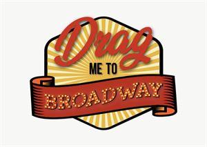Drag Me To Broadway