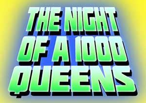 The Night of 1,000 Queens