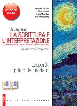 il nuovo La scrittura e l'interpretazione EDIZIONE ROSSA - Leopardi, il primo dei moderni