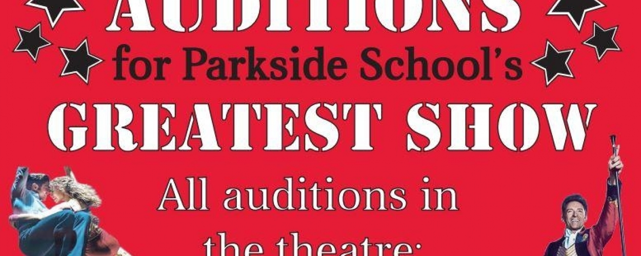 "Come and audition for a place in Parksides ""Greatest Show"""