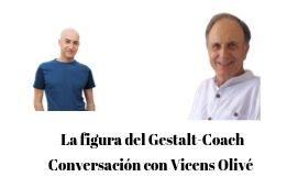El Gestalt-Coach: entrevista a  Vicens Olivé