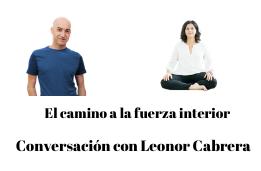 La fuerza interior: conversación con Leonor Cabrera