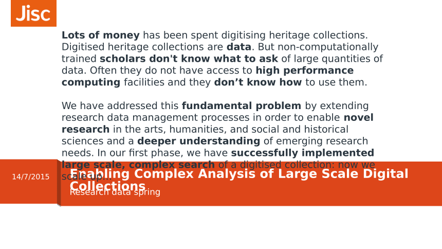 Enabling Complex Analysis of Large Scale Digital Collections