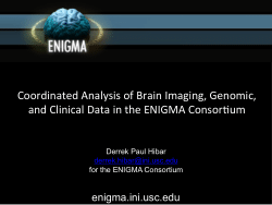 Coordinated Analysis of Brain Imaging, Genomic, and Clinical Data in the ENIGMA Consortium