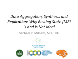 Data Aggregation, Synthesis and Replication: Why Resting State fMRI Is and Is Not Ideal