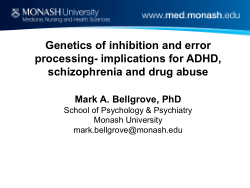 Genetics of inhibition and error processing- implications for ADHD, schizophrenia and drug abuse