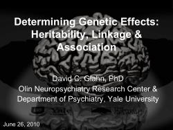 Determining Genetic Effects: Heritability, Linkage & Association