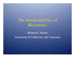 The Sound and Fury of Biostatistics
