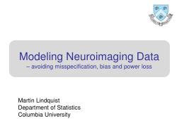 Modeling Neuroimaging Data - avoiding misspecification, bias and power loss