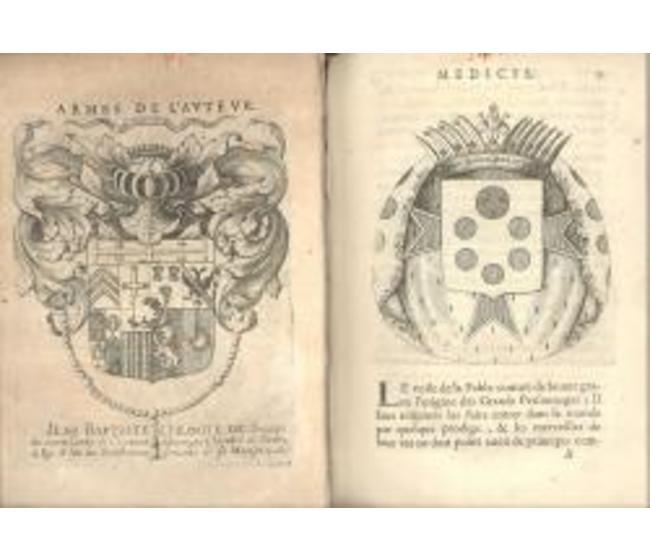 La Toscane francoise contenant les eloges historiques & genealogiques des Princes, Seigneurs, & grands Capitaines de la Toscane, lesquels ont esté affectionnez à la Couronne de France.