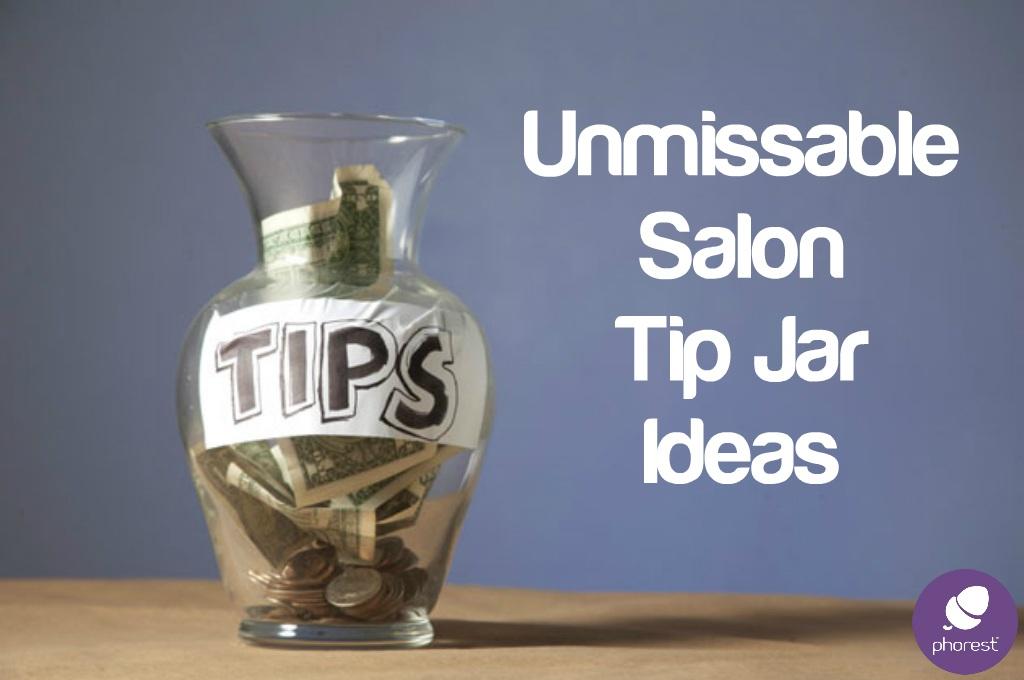 Tips jar for hair salon