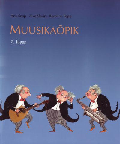 Anu Sepp, Aive Skuin, Karolina Sepp - Muusikaõpik 7 klass