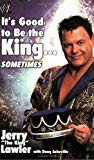 Jerry Lawler It's Good to be the King Sometimes