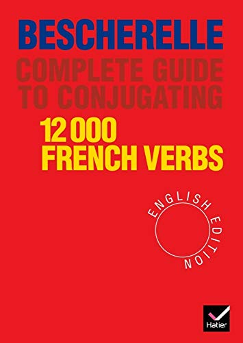 Bescherelle, Complete Guide to Conjugating 12000 French Verbs