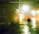 Pat Metheny, One Quiet Night