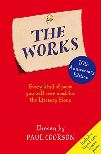 Paul Cookson, The Works: Every Kind of Poem You Will Ever Need for the Literacy Hour