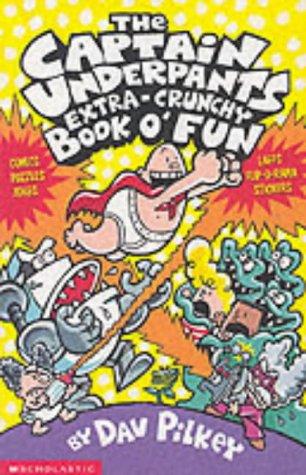 Dav Pilkey, The Captain Underpants' Extra-Crunchy Book O'Fun!