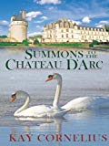 Kay Cornelius, Summons to the Chateau D'Arc