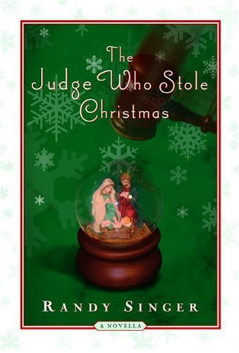 Randy D. Singer The Judge Who Stole Christmas