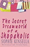 Sophie Kinsella, The Secret Dreamworld of a Shopaholic