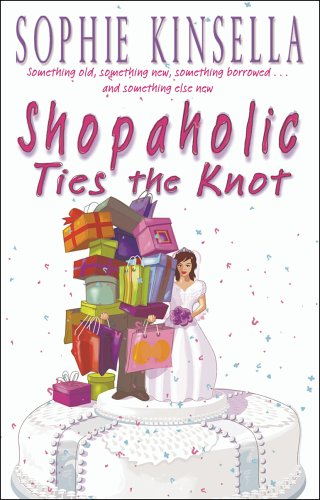 Sophie Kinsella, Shopaholic Ties the Knot
